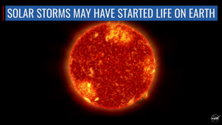 Link to Recent Story entitled: Instagram: Solar Storms May Have Been Key to Life on Earth