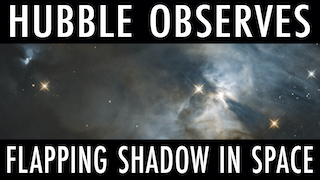 Link to Recent Story entitled: Hubble Spots Giant Flapping Shadow
