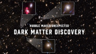 Link to Recent Story entitled: Hubble Makes Unexpected Dark Matter Discovery