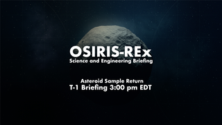 Link to Recent Story entitled: OSIRIS-REx Science and Engineering Briefing