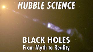 Link to Recent Story entitled: Hubble Science: Black Holes, From Myth to Reality